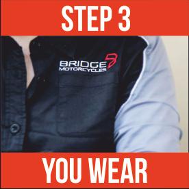Step 3 - you wear your uniform